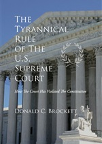 The Tyrannical Rule of the U.S. Supreme Court